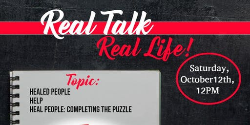 Real Talk Real Life: Healed People Help Heal People