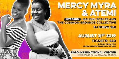 Mercy Myra & Atemi Live Feat in Atlanta.... tickets