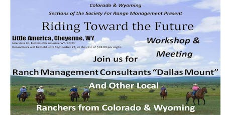 Riding Towards The Future; CO/WY Section of Society for Range Management tickets