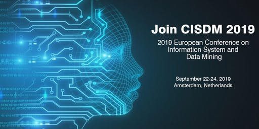 2019 European Conference on Information System and Data Mining(CISDM 2019)