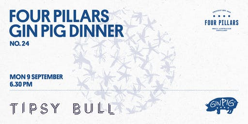 Four Pillars x Tipsy Bull - Gin Pig Dinner