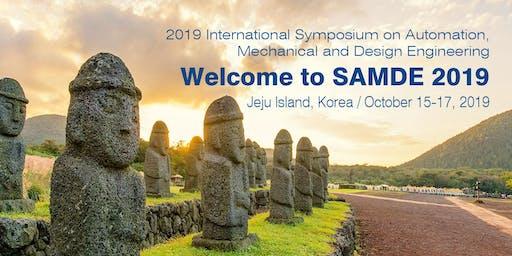 2019 International Symposium on Automation, Mechanical and Design Engineering (SAMDE 2019)