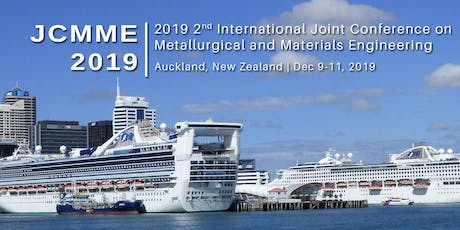 2019 2nd International Joint Conference on Metallurgical and Materials Engineering(JCMME 2019) tickets