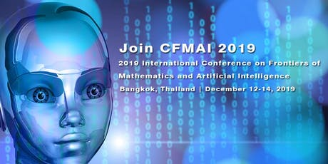2019 International Conference on Frontiers of Mathematics and Artificial Intelligence (CFMAI 2019) tickets