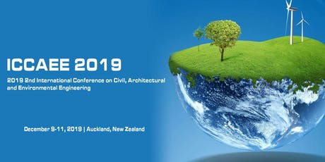2019 2nd International Conference on Civil, Architectural and Environmental Engineering(ICCAEE 2019) tickets