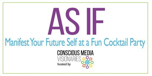 AS IF: Manifest Your Future Self at a Cocktail Party