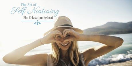 The Art of Self Nurturing  - 2hr Relaxation Retreat tickets