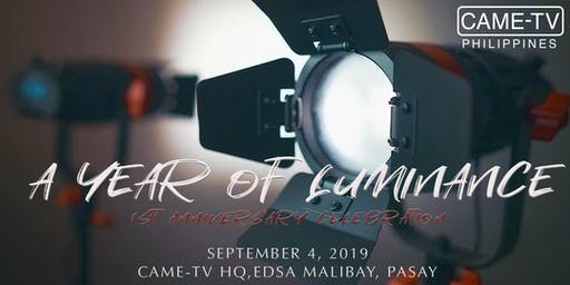 A Year of Luminance: Came-TV Philippines' First Anniversary Celebration