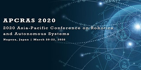 2020 Asia-Pacific Conference on Robotics and Autonomous Systems (APCRAS 2020) tickets