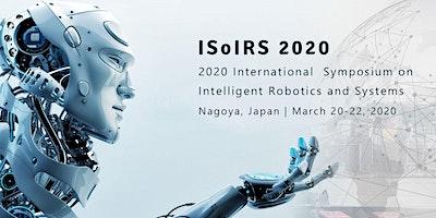 2020 International Symposium on Intelligent Robotics and Systems (ISoIRS 2020)