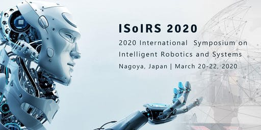 2020 International Symposium on Intelligent Robotics and Systems (ISoIRS 2020)