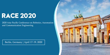 2020 Asia-Pacific Conference on Robotics, Automation and Communication Engineering (RACE 2020) tickets