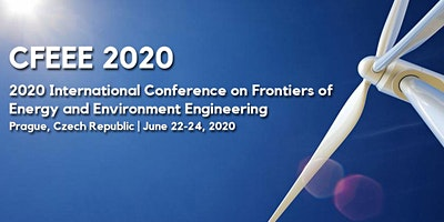2020 International Conference on Frontiers of Energy and Environment Engineering (CFEEE 2020)