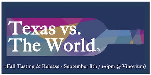 Texas vs. The World® (Fall Tasting & Release)
