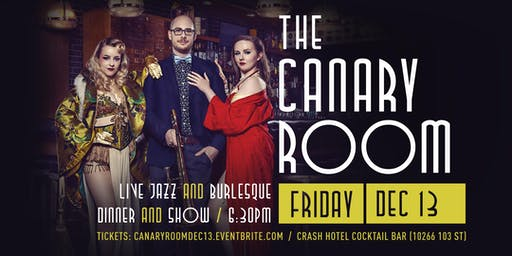 The Canary Room: Live Jazz & Burlesque (Dec 13)