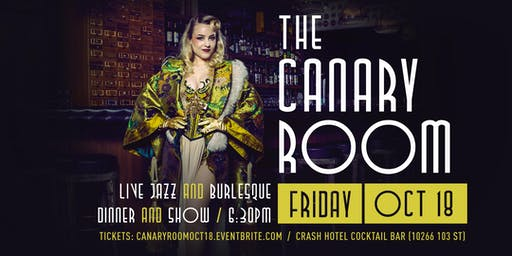 The Canary Room: Live Jazz & Burlesque (Oct 18)