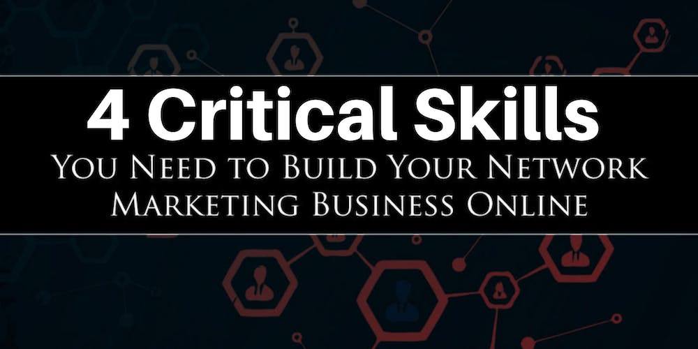 Network Marketing Online - The 4 Critical Skills to Top Earner