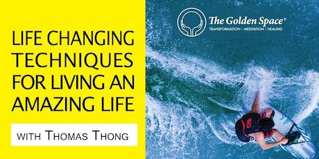 Life Changing Techniques for Living an Amazing Life tickets