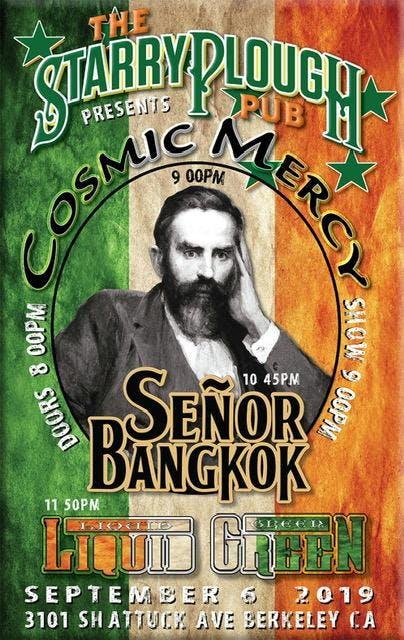 Liquid Green, Senor Bangkok, Cosmic Mercy