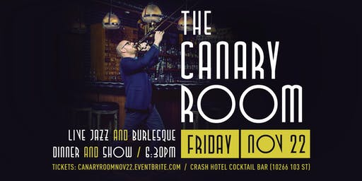 The Canary Room: Live Jazz & Burlesque (Nov 22)