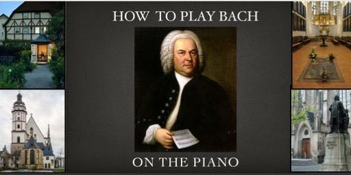 How to play Bach on the piano