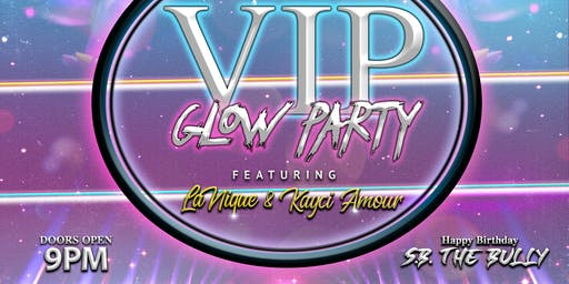 VIP GLOW PARTY