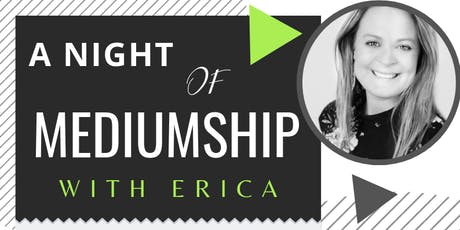 A Night of Mediumship with Erica. tickets