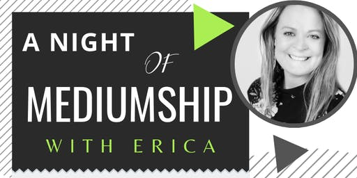 A Night of Mediumship with Erica.