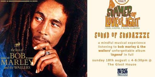 Sound of Sundazzze - Bob Marley & The Wailers 'Legend'