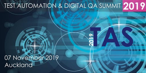 Test Automation and Digital QA Summit 2019 – Auckland