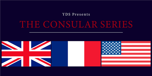 YDS Consular Series: UK Consulate, French Consulate and US Consulate