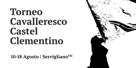 Torneo Cavalleresco Castel Clementino 51a Edizione biglietti