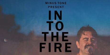 Into The Fire - Gabriel Moreno / Drawing Faces / One Formation tickets