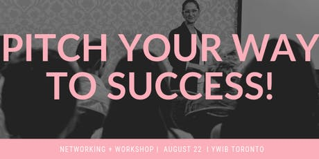 Networking + Workshop Event: PITCH YOUR WAY TO SUCCESS! tickets