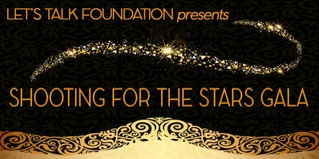Shooting for the Stars Gala presented by The Let's Talk Foundation  tickets