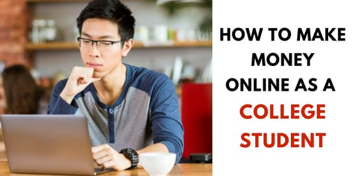 How To Make Money Online As a COLLEGE STUDENT