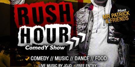Rush Hour comedy show w/ MrPatrick  tickets