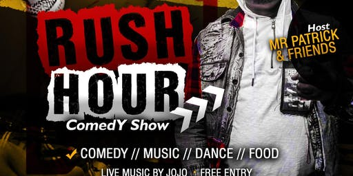 Rush Hour comedy show w/ MrPatrick