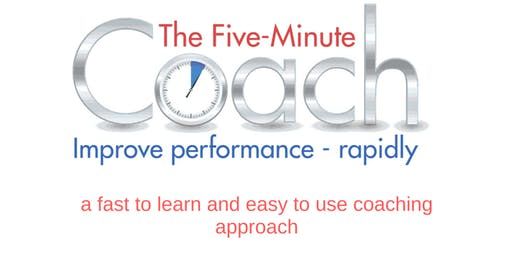 Coaching Workshop: The Five-Minute Coach (Improve Performance Rapidly)