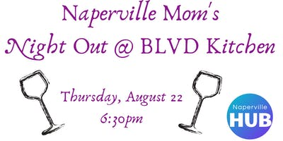 Naperville Mom's Night Out @ BLVD Kitchen