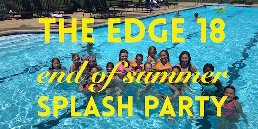 The Edge Pool- end of summer SPLASH PARTY!
