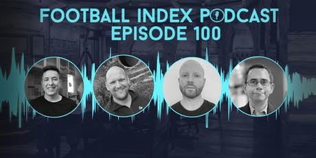 Football Index Podcast: Episode 100 - LIVE tickets