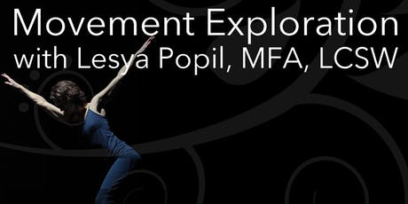 Movement Exploration with Lesya Popil, MFA, LCSW tickets