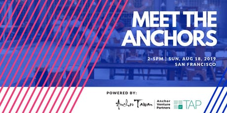 Meet the Anchors x TAP SF: Summer 2019 Edition tickets