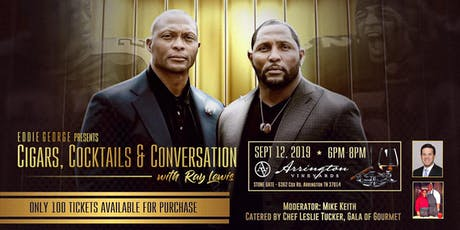 EDDIE GEORGE PRESENTS: CIGARS, COCKTAILS & CONVERSATION With RAY LEWIS tickets