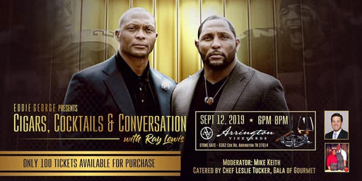 EDDIE GEORGE PRESENTS: CIGARS, COCKTAILS & CONVERSATION With RAY LEWIS