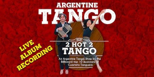 Live Album Recording:  2 Hot 2 Tango
