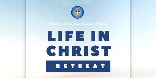 Life in Christ Retreat