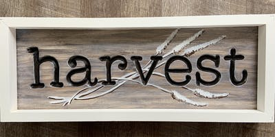Carved Wooden HARVEST sign - Framed Paint and Sip Party Art Maker Class