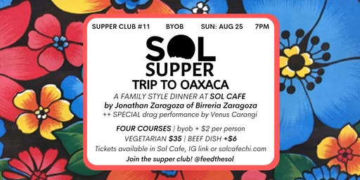 Sol Supper 11: Trip to Oaxaca